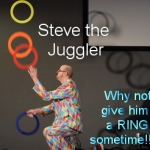 Steve the Juggler aka Stevie Vegas